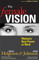 """The Female Vision : Women's Real Power at Work"" written by Sally Helgesen"