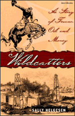 Wildcatters, Sally Helgesen's first book, originally published in 1982.